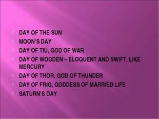 DAY OF THE SUN MOON'S DAY DAY OF TIU, GOD OF WAR DAY OF WOODEN – ELOQUENT AND