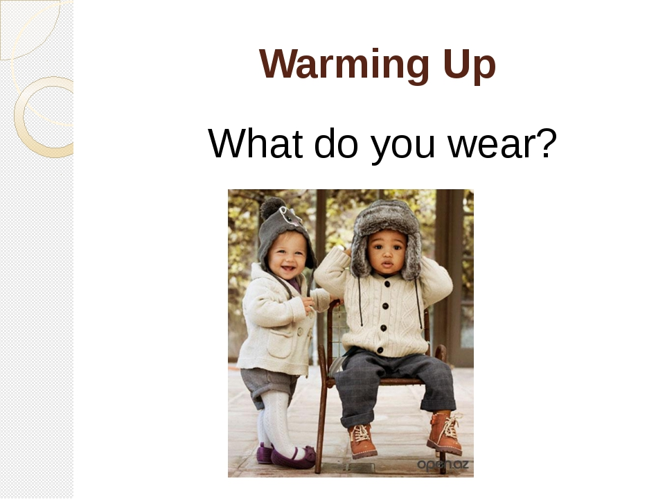 Warming Up What do you wear?