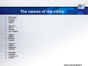 The names of the cities Manchester Liverpool Glasgow Oxford New York Detroit
