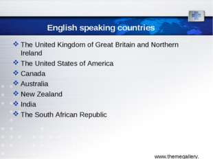 English speaking countries The United Kingdom of Great Britain and Northern I