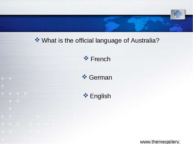 What is the official language of Australia? French German English