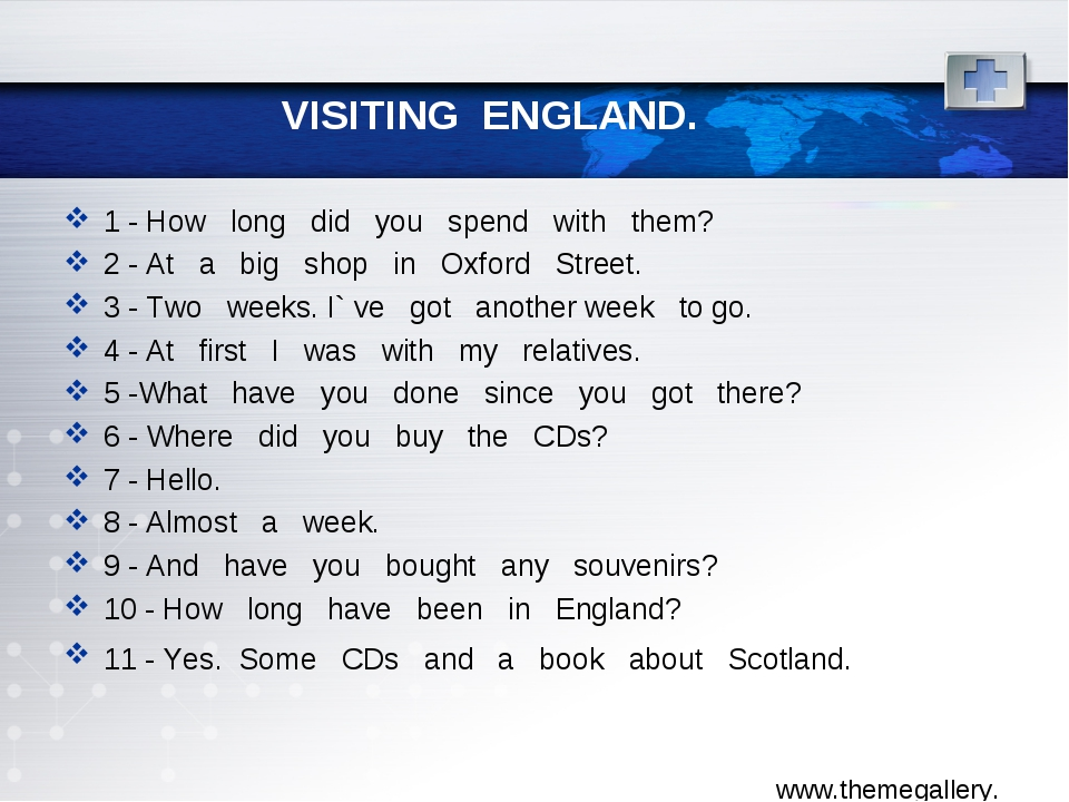 VISITING ENGLAND. 1 - How long did you spend with them? 2 - At a big shop in...