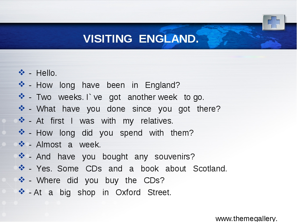 VISITING ENGLAND. - Hello. - How long have been in England? - Two weeks. I` v...