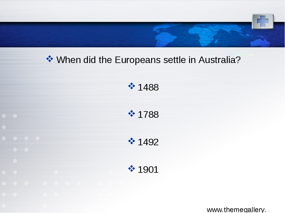 When did the Europeans settle in Australia? 1488 1788 1492 1901