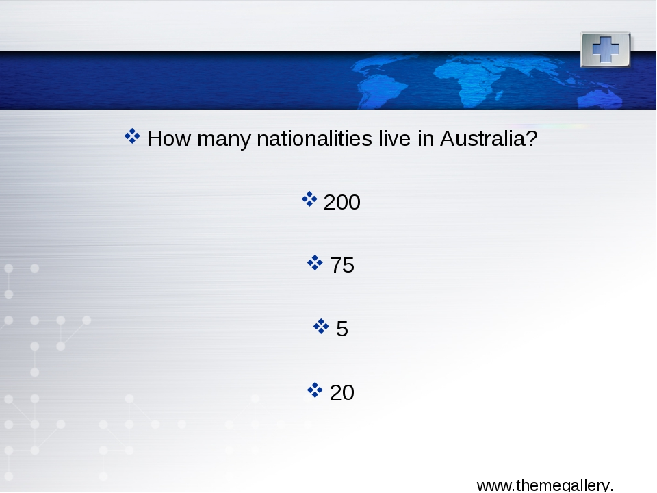 How many nationalities live in Australia? 200 75 5 20