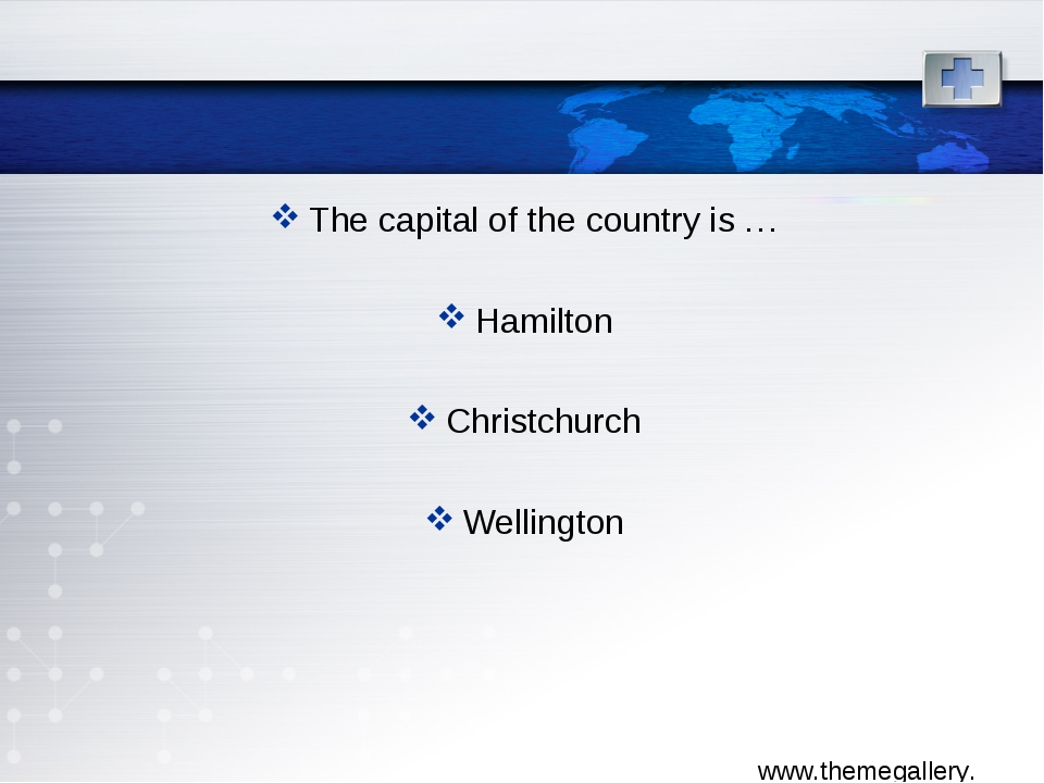 The capital of the country is … Hamilton Christchurch Wellington