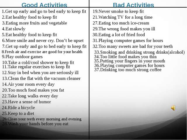 Good Activities Bad Activities 1.Get up early and go to bed early to keep fit...