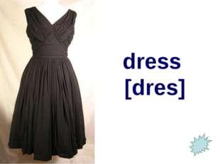 dress [dres]
