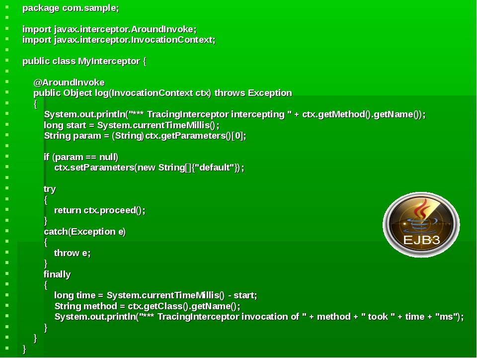 package com.sample;  import javax.interceptor.AroundInvoke; import javax.int...