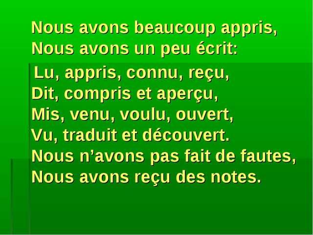 Nousavonsbeaucoupappris, Nousavonsun peuécrit: Lu, appris, connu, reçu...