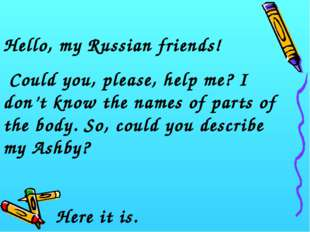 Hello, my Russian friends! Could you, please, help me? I don't know the names