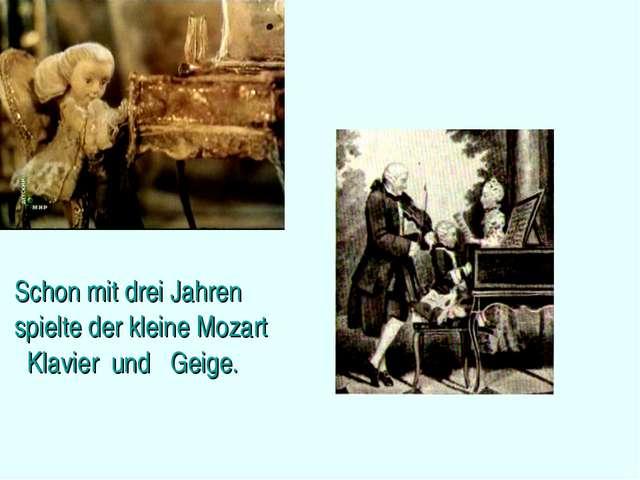 Schon mit drei Jahren spielte der kleine Mozart Klavier und Geige.
