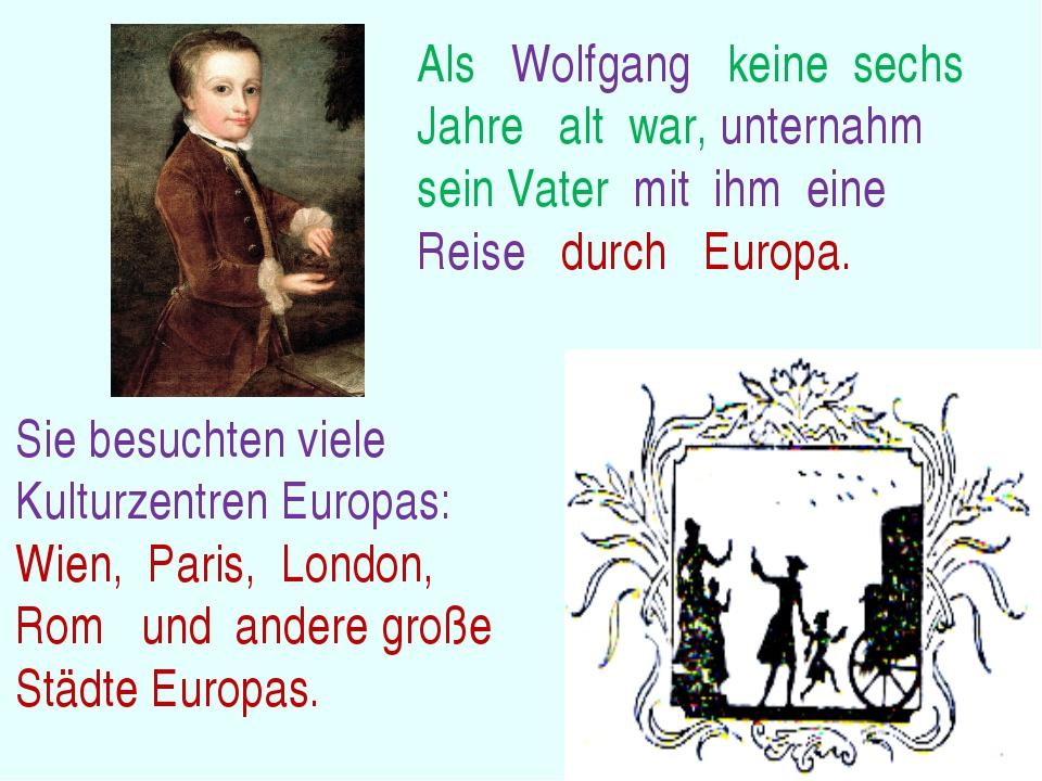 Sie besuchten viele Kulturzentren Europas: Wien, Paris, London, Rom und ander...