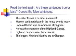 Read the text again. Are these sentences true or false? Correct the false sen