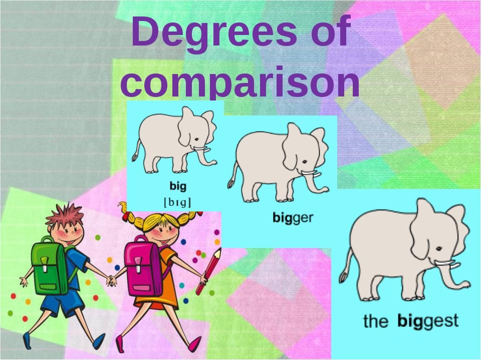 Degrees of comparison