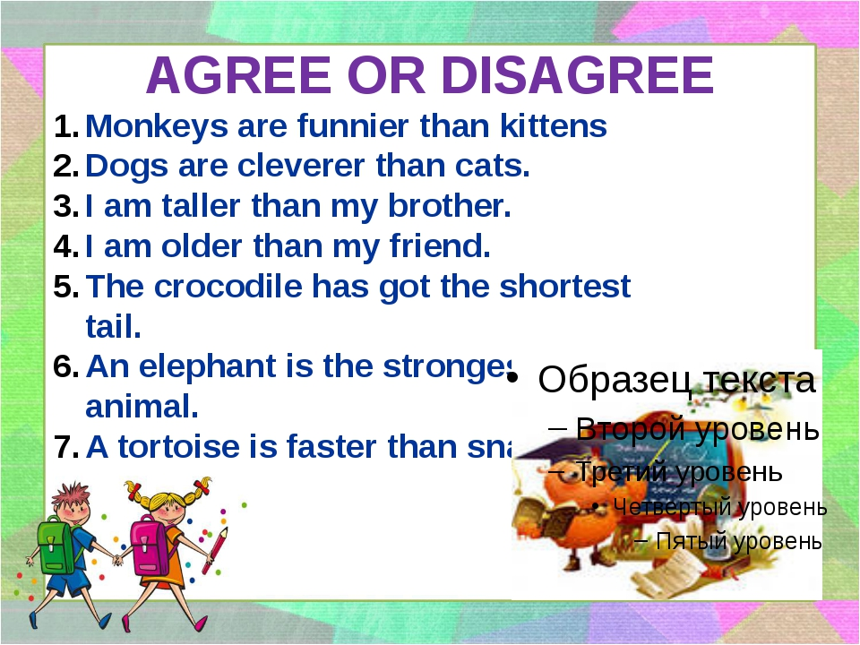 AGREE OR DISAGREE Monkeys are funnier than kittens Dogs are cleverer than cat...