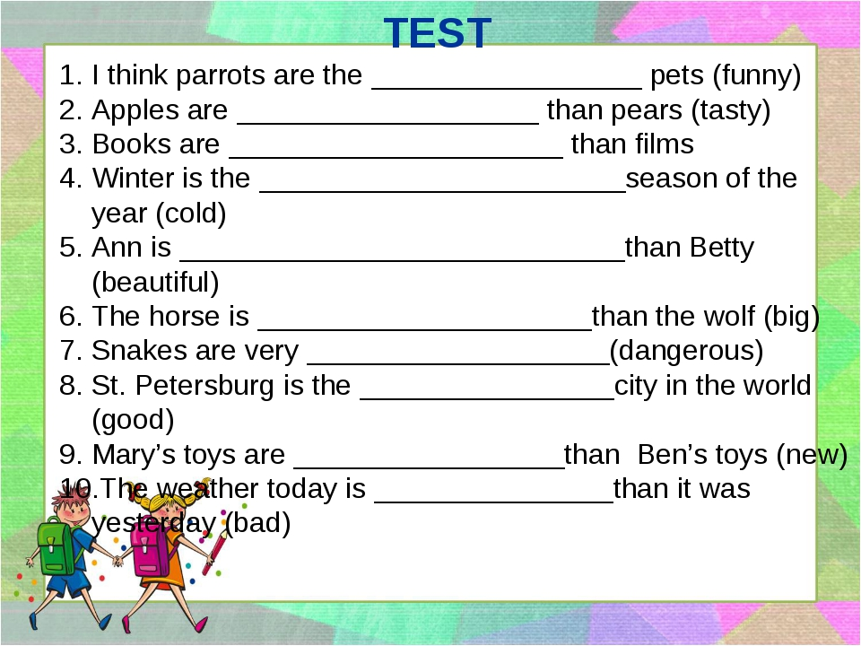 TEST I think parrots are the _________________ pets (funny) Apples are ______...