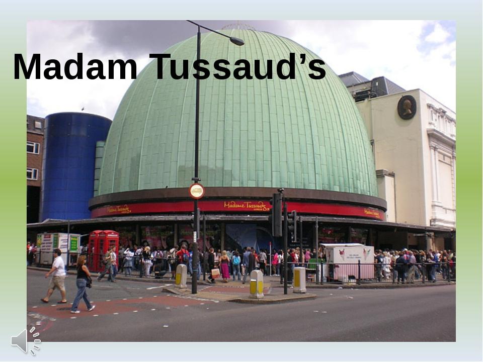 Madam Tussaud's