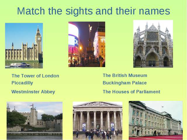 Match the sights and their names The Tower of London Piccadilly The British M...