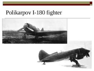 Polikarpov I-180 fighter