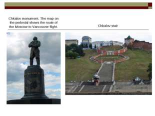 Chkalov monument. The map on the pedestal shows the route of the Moscow to V