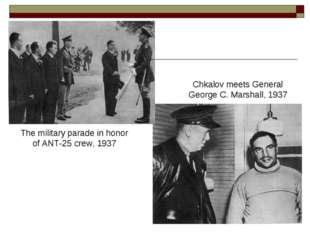 Chkalov meets General George C. Marshall, 1937 The military parade in honor o