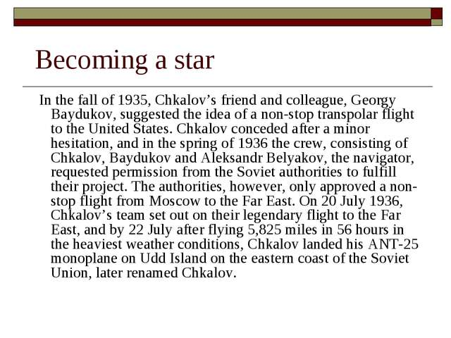 Becoming a star In the fall of 1935, Chkalov's friend and colleague, Georgy B...