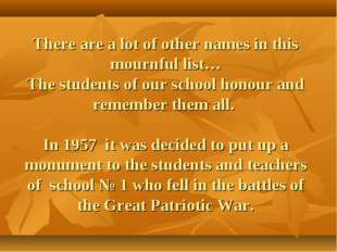 There are a lot of other names in this mournful list… The students of our sch