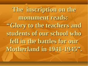 """The inscription on the monument reads: """"Glory to the teachers and students of"""