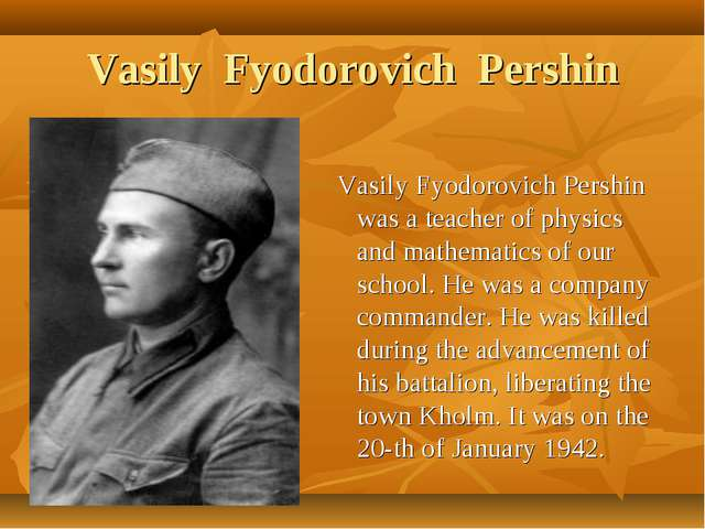 Vasily Fyodorovich Pershin Vasily Fyodorovich Pershin was a teacher of physic...