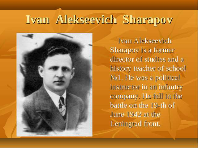 Ivan Alekseevich Sharapov Ivan Alekseevich Sharapov is a former director of s...