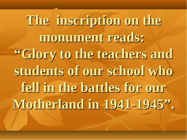 """The inscription on the monument reads: """"Glory to the teachers and students of..."""