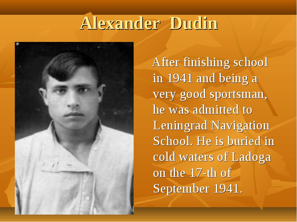 Alexander Dudin After finishing school in 1941 and being a very good sportsma...