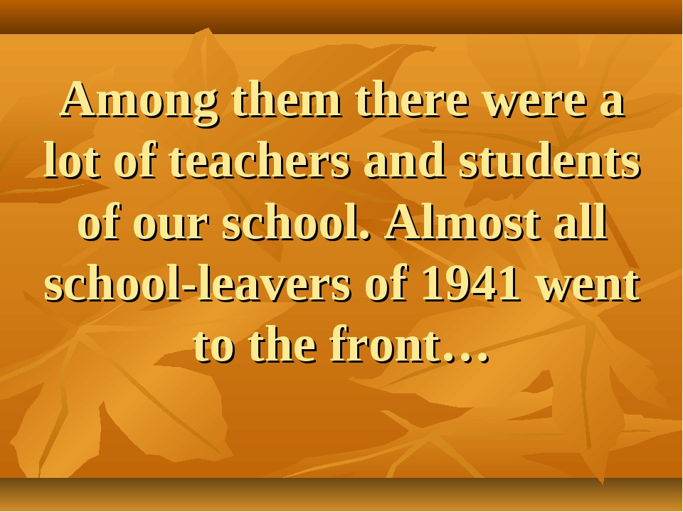 Among them there were a lot of teachers and students of our school. Almost al...