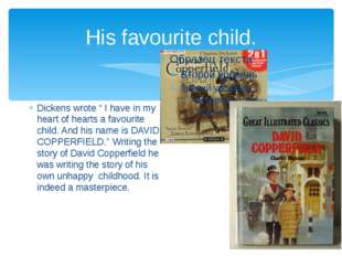 """His favourite child. Dickens wrote """" I have in my heart of hearts a favourite"""