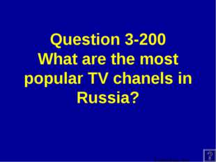 Question 3-200 What are the most popular TV chanels in Russia?