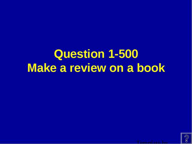 Question 1-500 Make a review on a book
