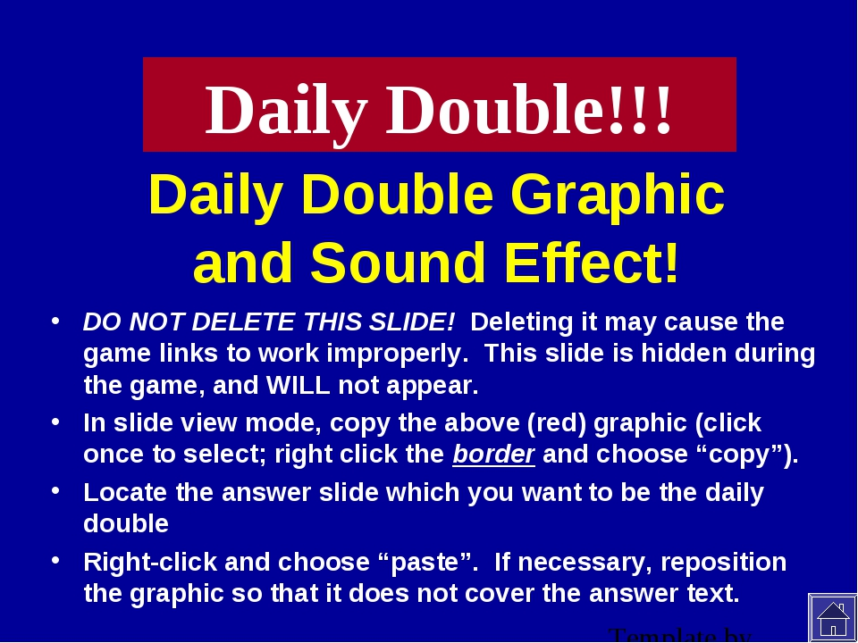 Daily Double Graphic and Sound Effect! DO NOT DELETE THIS SLIDE! Deleting it...