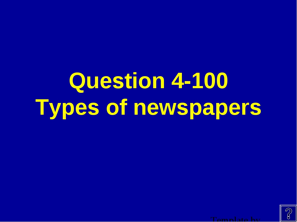 Question 4-100 Types of newspapers