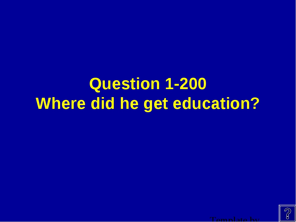Question 1-200 Where did he get education?