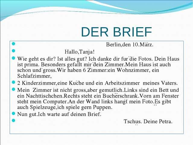 DER BRIEF Berlin,den 10.Marz. Hallo,Tanja! Wie geht es dir? Ist alles gut? I...