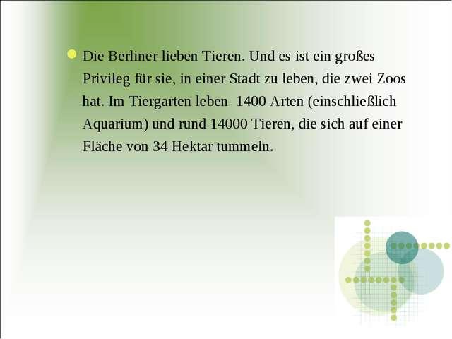 Die Berliner lieben Tieren. Und es ist ein großes Privileg für sie, in einer...