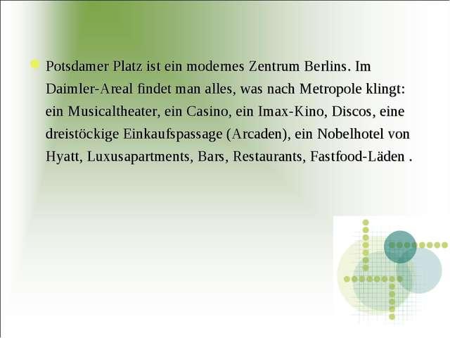 Potsdamer Platz ist ein modernes Zentrum Berlins. Im Daimler-Areal findet man...