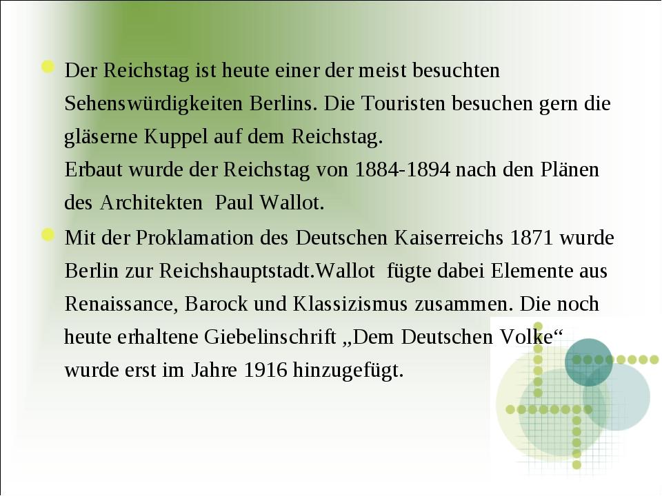 Der Reichstag ist heute einer der meist besuchten Sehenswürdigkeiten Berlins....