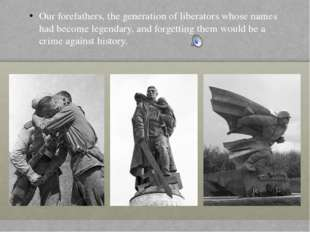 Our forefathers, the generation of liberators whose names had become legendar