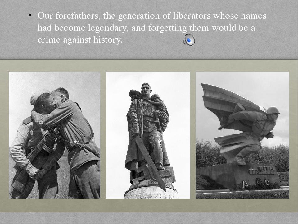 Our forefathers, the generation of liberators whose names had become legendar...
