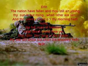 Erin The nation have fallen and thou still art young thy sun is but rising ,