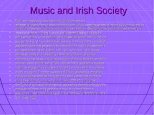 Music and Irish Society Music is an integral part of societ and Irish cultur