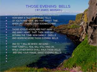 THOSE EVENING BELLS ( BY JAMES MANGAN ) THOSE EVENING BELLS ! THOSE EVENING B