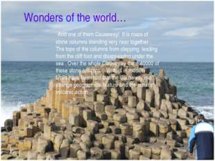 The giants Causeway – the eighth wonders of the world And one of them Causewa